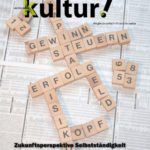 """kultur! 11 """"Zukunftsperspektive Selbständigkeit"""""""